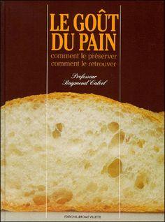 Raymond Calvel Le goût du pain