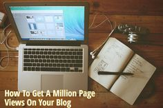 How To Get A Million Page Views On Your Blog – The Blog Builder
