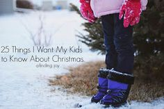 finding joy: 25 Things I Want My Kids to Know About Christmas.