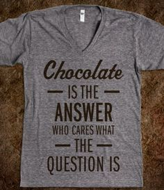 Chocolate Is The Answer (V Neck)
