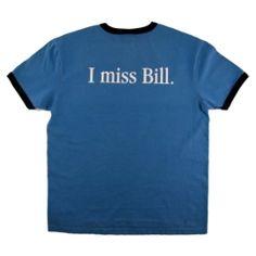 Tee : I Miss Bill Ringer