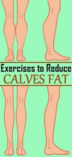 Effective Exercises To Reduce Calves Fat – by trisha