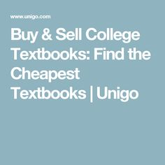 Buy & Sell College Textbooks: Find the Cheapest Textbooks   Unigo