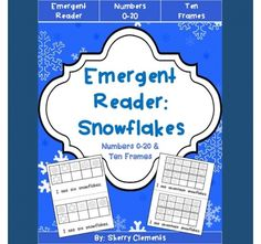 Emergent Reader: Snowflakes (Numbers 0-20 and Ten Frames) -- This emergent reader focuses on these sight words: I, see, and number words (zero-twenty).