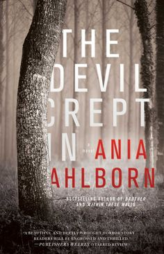"""Read """"The Devil Crept In A Novel"""" by Ania Ahlborn available from Rakuten Kobo. An unforgettable horror novel from bestselling sensation Ania Ahlborn—hailed as a writer of """"some of the most promising ."""