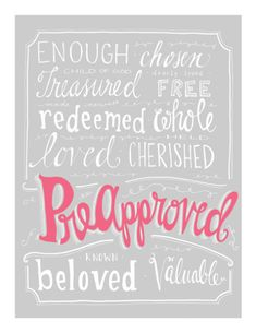 """Give up your """"love idols"""" for Lent. Put these """"preapproved"""" cutout printables anywhere where you've tried to seek approval, validation, significance ... LOVE. God says, """"You're ALREADY loved. You're preapproved."""""""