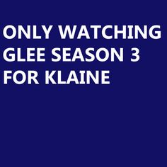 I'm only watching for Klaine.