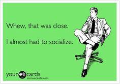 Definitely me sometimes