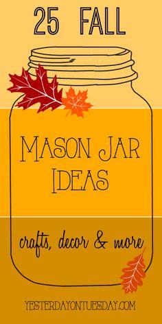 25 Fall Mason Jar Ideas: Fresh ideas for fall crafts, decor, dessert, recipes…