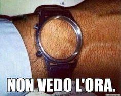 ...ma neanche l'orologio!!