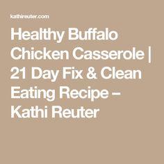 Healthy Buffalo Chicken Casserole   21 Day Fix & Clean Eating Recipe – Kathi Reuter