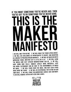 The Maker Manifesto: Maker Faire Africa Brand Manifesto, Design Manifesto, Cultura Maker, Design Thinking Process, Maker Faire, Maker Culture, 10 Commandments, Copywriting, Word Art