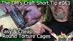 Easy & Cheap ROUND TORTURE CAGES for D&D & Pathfinder (DM's Craft, Short...