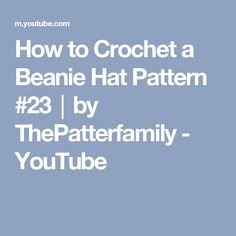 How to Crochet a Beanie Hat Pattern #23│by ThePatterfamily - YouTube