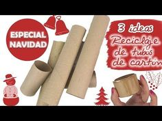 3 IDEAS PARA REUTILIZAR TUBOS DE CARTÓN - ESPECIAL NAVIDAD - YouTube