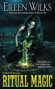 Ritual Magic (World of the Lupi #10) by Eileen Wilks (August 6, 2013)