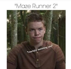 Not the Maze Runner 2!! It's called the Scorch Trials!!!