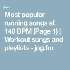 Most popular running songs at 140 BPM (Page 1) | Workout songs and playlists - jog.fm