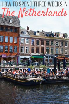 How to spend three weeks in the Netherlands