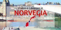 La guida completa per andare a vivere e lavorare in Norvegia