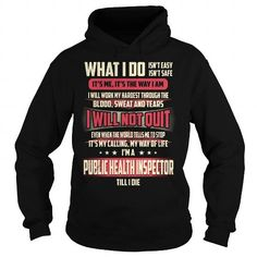 PUBLIC HEALTH INSPECTOR JOB TITLE - WHAT I DO T-SHIRTS, HOODIES, SWEATSHIRT (39.99$ ==► Shopping Now)