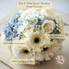 Blue & White Bridal Bouquet Recipe   Bride & Blossom  For a beach wedding in Westhampton, we created this fresh, blue and white bridal bouquet, with white Tibet roses, white Gerbera daisies and bluish-white hydrangea. Photo by Dear Stacey Wedding Photography.