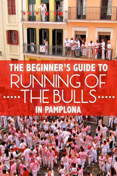 The Running of the Bulls, or Encierro, takes place on the morning of the second day of the San Fermín festival. After a long and eventful first day commencing the festival, including the opening ceremonies, the Running of the Bulls comes in a flash. San Fermin Pamplona, Pamplona Spain, Beginners Guide To Running, Running Of The Bulls, Bullen, Festivals Around The World, Spain And Portugal, New Things To Learn, Adventure Is Out There