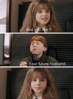 And you are? Your future husband. - Ron says to Hermione