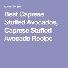 Best Caprese Stuffed Avocados, Caprese Stuffed Avocado Recipe