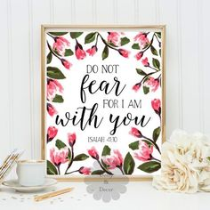 Do not fear for I am with you Isaiah 41 10 floral Bible verse Scripture print Christian quote wall art nursery printable verse art (Diy Wall Quotes) Bible Art, Bible Quotes, Scripture Art, Scripture Painting, Kunst Poster, Isaiah 41, Wall Art Quotes, Quote Wall, Do Not Fear