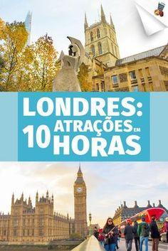 Tá indo pra Inglaterra? Sabia que é possível visitar A PÉ 10 das melhores atrações de Londres em 10 horas. Duvida? Vem ver! Reino Unido | UK | London #roteiro #viagem #londres