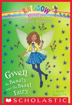 Gwen the Beauty and the Beast Fairy: A Rainbow Magic Book (The Fairy Tale Fairies ebook by Daisy Meadows - Rakuten Kobo Rainbow Magic Books, Rainbow Magic Fairies, Harry Potter Crest, Book Fandoms, Jack Frost, Paperback Books, Happily Ever After, Beauty And The Beast, Art Girl