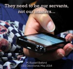 Let them be your servants, not your masters.