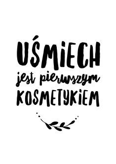 My zawsze tak uważałyśmy i stosujemy ten kosmetyk kilka razy dziennie! Best Quotes, Love Quotes, Funny Quotes, Small Quotes, Good Motivation, The Best Is Yet To Come, Motto, Journal Inspiration, Positive Thoughts