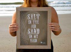 Salt In the Air Sand in My Hair Art Print by SmartyPantsStudio, $24.00