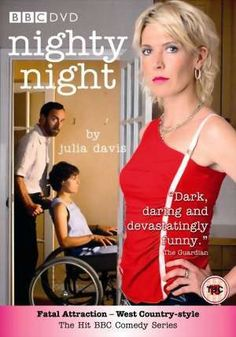 Nighty Night, written by and starring Julia Davis (or Mrs.Julian Barratt, the lucky lady!)