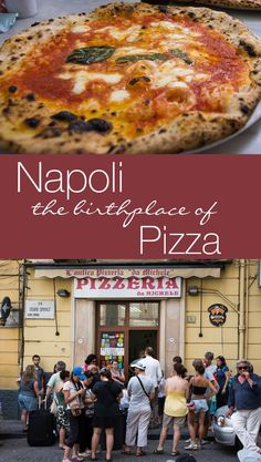 Napoli Italy the Birthplace of Pizza. How to visit Napoli (Naples) when traveling from Rome to Sorrento, and where to get the best pizza.