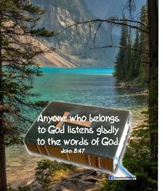 (John 8:47) Whoever belongs to God hears what God says.The reason you do not hear is that you do not belong to God.