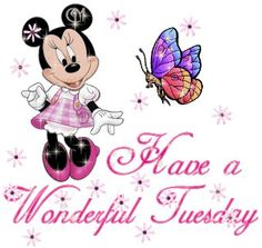 Have A Wonderful Tuesday!