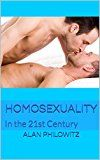Free Kindle Book -   Homosexuality: In the 21st Century Check more at http://www.free-kindle-books-4u.com/education-teachingfree-homosexuality-in-the-21st-century/