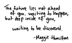 The future lies within you