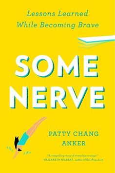 Some nerve by patty chang anker