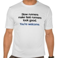 Shop Slow Runners T-Shirt created by giftedrunner. Funny Running Shirts, I Hate Running, Tees, Runners, Mens Tops, T Shirt, Thoughts, Shopping, Style