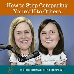 How to Stop Comparing Yourself to Others. Are you continually comparing yourself to others? You need to stop! Comparing yourself to others causes stress, anxiety, unhappiness and even depression. So why do it? Sarah and Hope discuss ways to stop the habit of comparing.