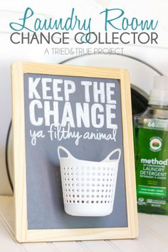 The first step on laundry day is taking change out of pockets. But if some family members (who will remain unnamed) always forget this step, try to gently remind them with a Home Alone quote. Click through for more on this and other funny organization ideas for dealing with annoying household problems.