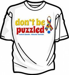 AUTISM AWARENESS RIBBON DON'T BE PUZZLED! T-SHIRT ALL SIZES