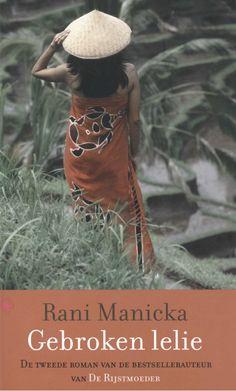Gebroken lelie: de adembenemende nieuwe roman van Rani Manicka. Een bitterzoete mengeling van lief en leed, met een schat aan exotische details.