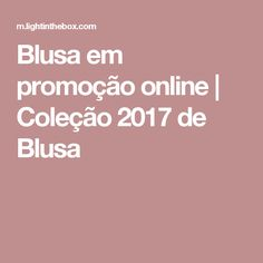 Blusa em promoção online | Coleção 2017 de Blusa