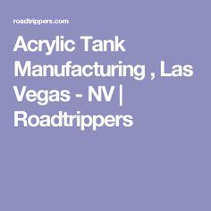 Acrylic Tank Manufacturing , Las Vegas - NV | Roadtrippers