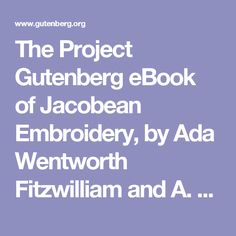 The Project Gutenberg eBook of Jacobean Embroidery, by Ada Wentworth Fitzwilliam and A. F. Morris Hands